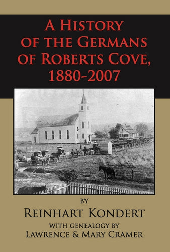 A History of the Germans of Roberts Cove, 1880-2007