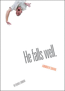 He Falls Well. A Memoir of Survival