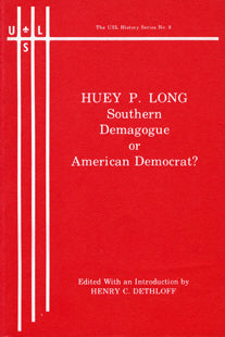 Huey P. Long: Southern Demagogue or American Democrat?