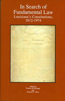 In Search of Fundamental Law: Louisiana's Constitutions, 1812-1974