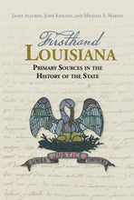 Load image into Gallery viewer, Firsthand Louisiana: Primary Sources in the History of the State
