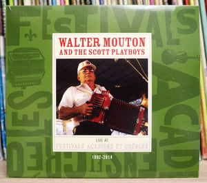 Walter Mouton and the Scott Playboys: Live at Festivals Acadiens et Créoles 1992-2014