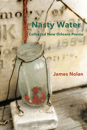 Nasty Water: Collected New Orleans Poems