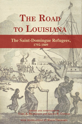 The Road to Louisiana: The Saint-Domigue Refugees, 1792-1809