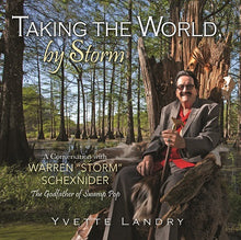 "Load image into Gallery viewer, Taking the World, by Storm: A Conversation with Warren ""Storm"" Schexnider, The Godfather of Swamp Pop"