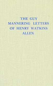 The Guy Mannering Letters of Henry Watkins Allen: A Journey Through the South in 1853