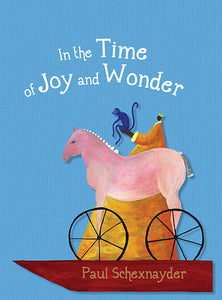 In the Time of Joy and Wonder
