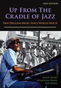 Up from the Cradle of Jazz: New Orleans Music Since World War II (Softcover)