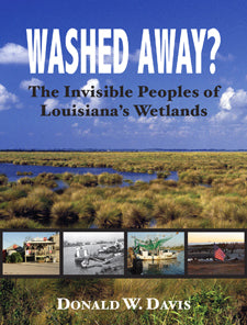Washed Away? The Invisible People of Louisiana's Wetlands