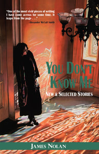 You Don't Know Me: New & Selected Stories