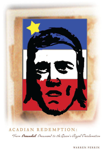 Acadian Redemption: From Beausoleil Broussard to the Queen's Royal Proclamation
