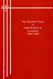 One Hundred Years of Child Welfare, 1860-1960