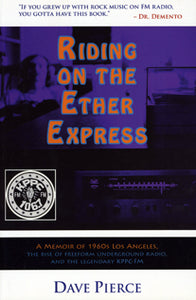 Riding on the Ether Express: A Memoir of 1960s Los Angeles, the Rise of Freeform Underground Radio, and the Legendary KPPC-FM