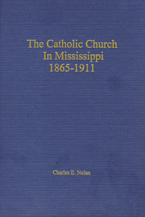 The Catholic Church in Mississippi, 1865-1911