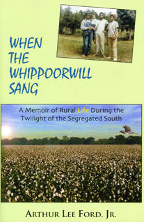 When the Whippoorwill Sang: A Memoir of Rural Life during the Twilight of the Segregated South