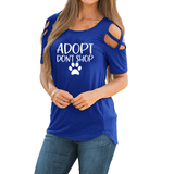 ADOPT DON'T SHOP Rescue Dog Pet Love Paw Print  Women tshirt Cotton  Funny Short sleeve t shirt