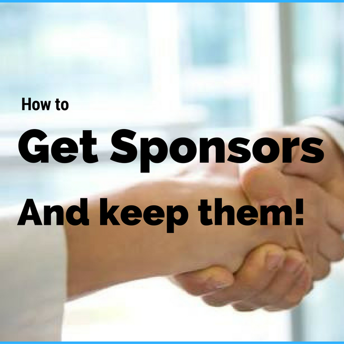 Sponsorship – how to get sponsors and keep them!