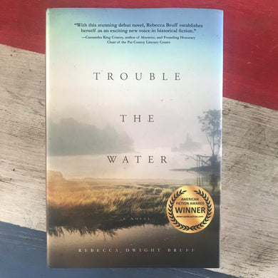 Trouble the Water by Rebecca Dwight Bruff