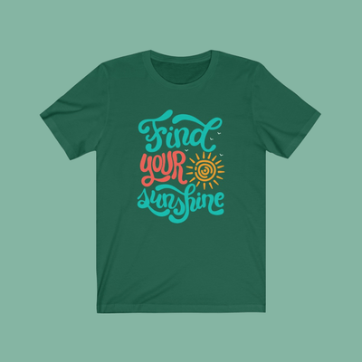 T-Shirt Green / XS Find Your Sunshine Tee Printify