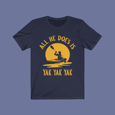 T-Shirt Navy / S All He Does Is Yak Tee Printify