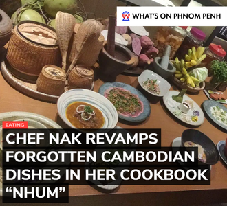 "CHEF NAK REVAMPS FORGOTTEN CAMBODIAN DISHES IN HER COOKBOOK ""NHUM"""