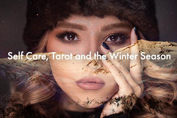 Self Care, Tarot and the Winter Season
