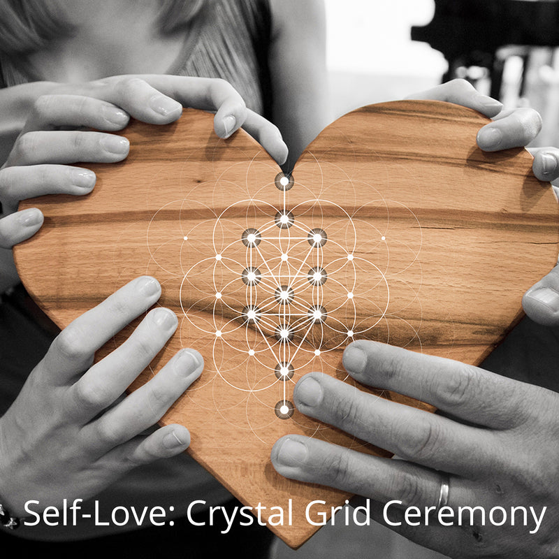 Self-Love: Crystal Grid Ceremony & Meditation