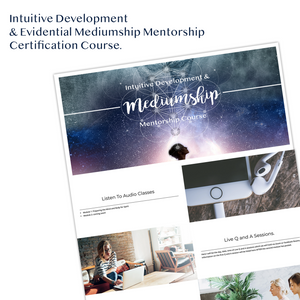 Intuitive Development & Mediumship Mentorship Certification Course