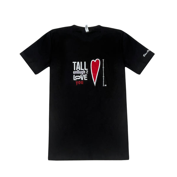 Tall enough 2 LOVE U short sleeve T-shirt