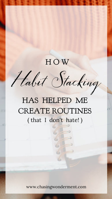 How Habit Stacking Has Helped Me Create Routines (that I Don't Hate!)
