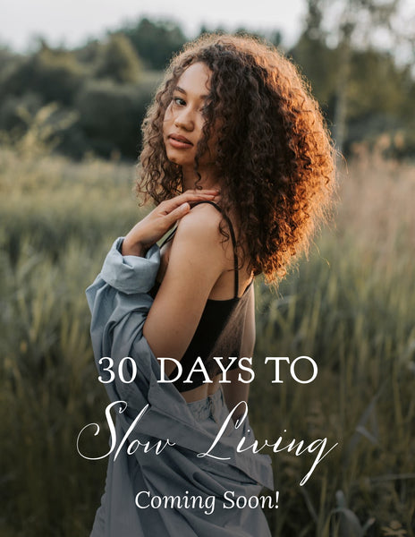 30 Days to Slow Living, Intentional Living Course