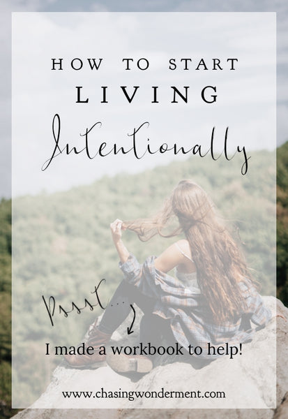 How to Start Living Intentionally.