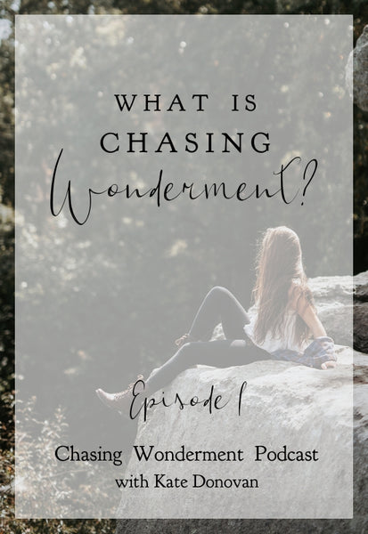 What is Chasing Wonderment - Chasing Wonderment Podcast Episode 1