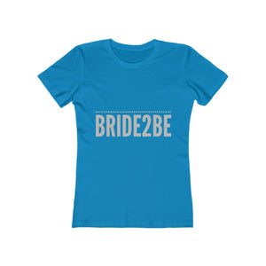 Bride2Be Boyfriend Tee
