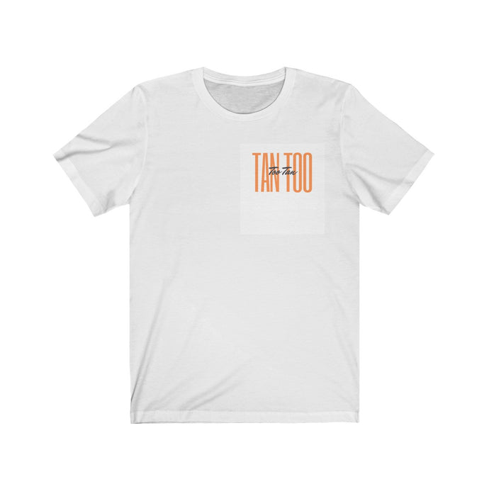 Too Tan, Tan Too White Unisex Tee