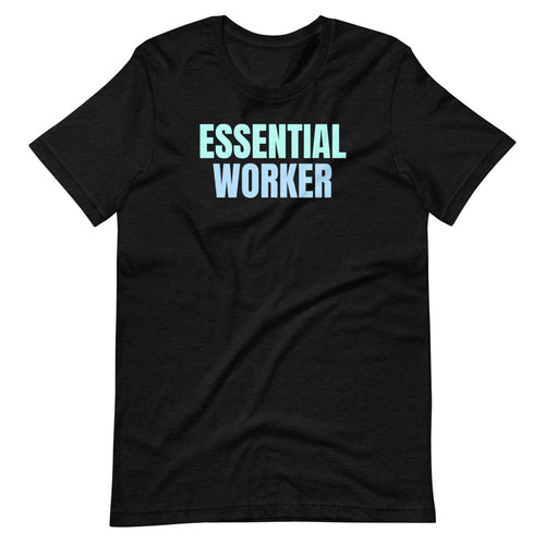 Essential Worker Medical Healthcare T-Shirt