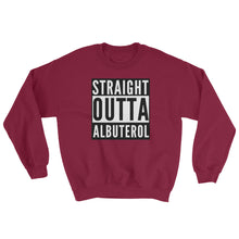 Load image into Gallery viewer, Straight Outta Albuterol Respiratory Therapist Sweatshirt