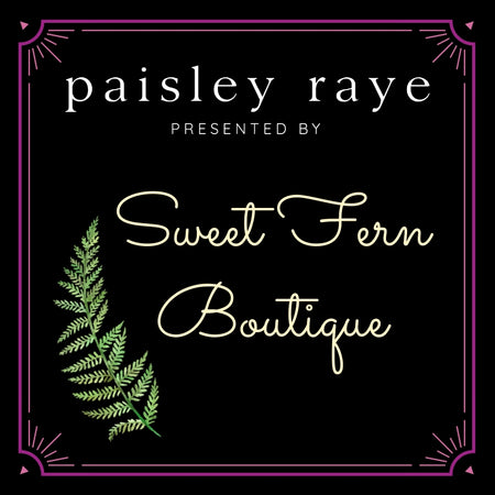 Paisley Raye Sweet Fern Boutique