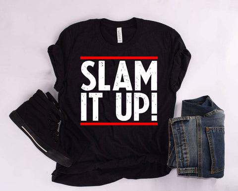 """SLAM IT UP"" T Shirt"