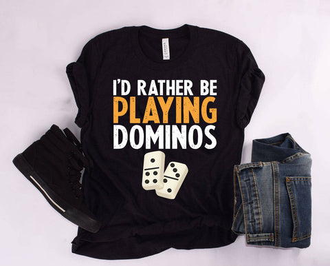 """I'd Rather Be Playing Dominos"" T Shirt"