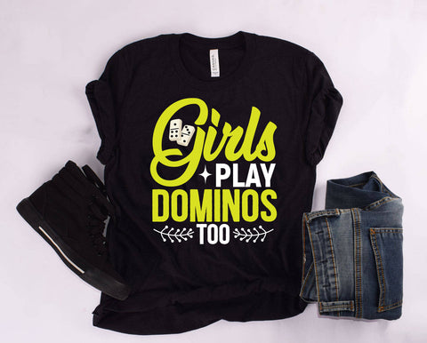 """Girls Play Dominos Too"" T Shirt"