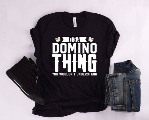 """It's A Domino Thing, You Wouldn't Understand"" T Shirt"