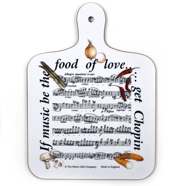 If Music Be The Food of Love' Chopping Board