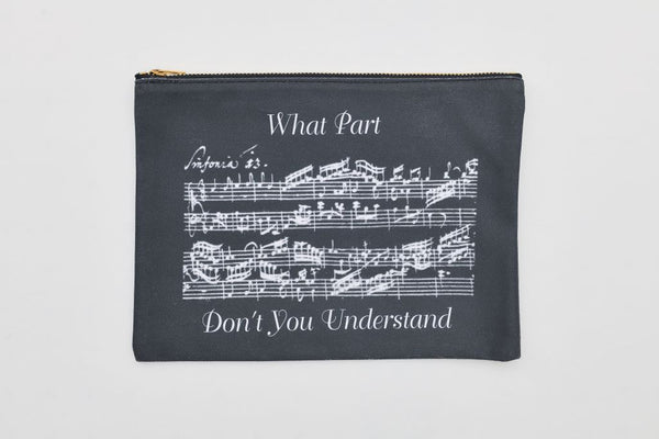 """What Part Don't You Understand"" Zipper Pouch"