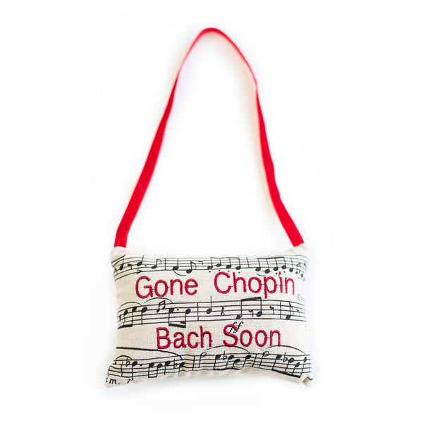 Gone Chopin Bach Soon Pillow Ornament