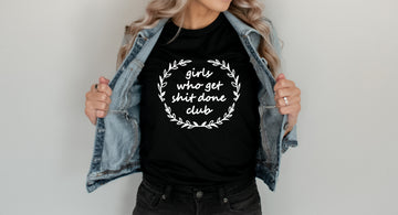 Girls Who Get Sh*t Done T-Shirt