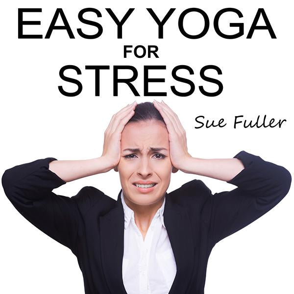 Easy Yoga for Stress