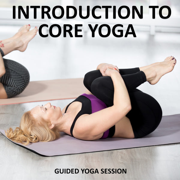 Introduction to Core Yoga Download