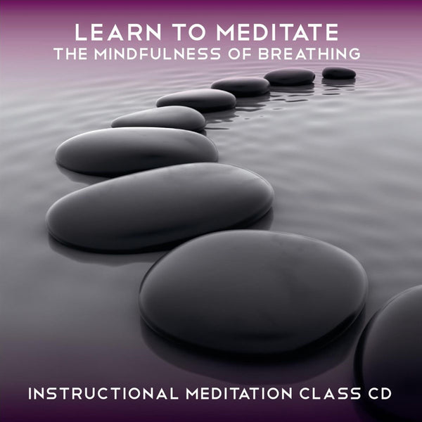 Learn to Meditate The Mindfulness of Breathing