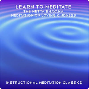 Learn to Meditate The Metta Bhavana